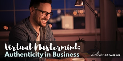 Virtual Mastermind: Authenticity In Business