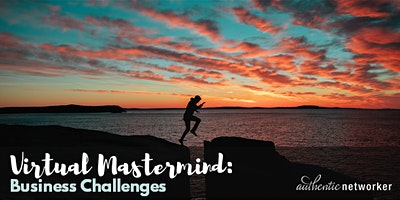 Virtual Mastermind (free online roundtable!): Business Challenges