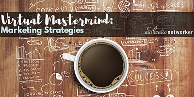 Virtual Mastermind (free online roundtable!): Marketing Strategies