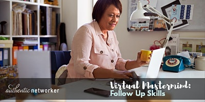 Virtual Mastermind (free online roundtable): Follow Up Skills
